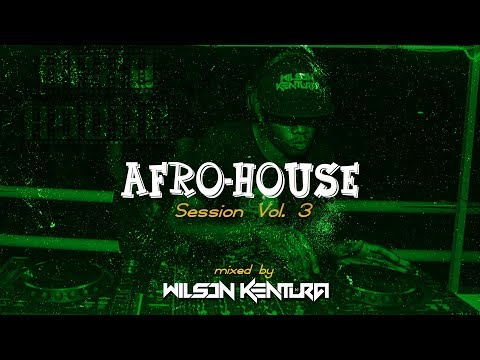 Afro-House Session Vol.3 by Wilson Kentura