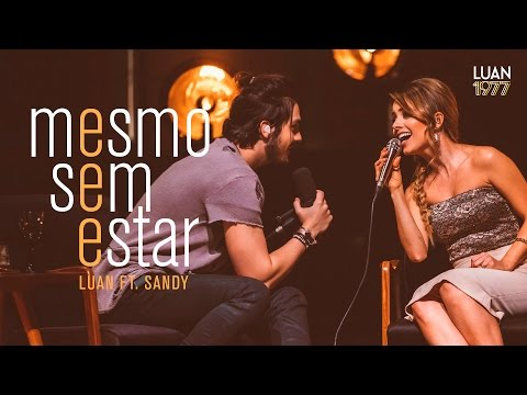 Luan Santana - Mesmo Sem Estar ft Sandy (DVD 1977) (видео)