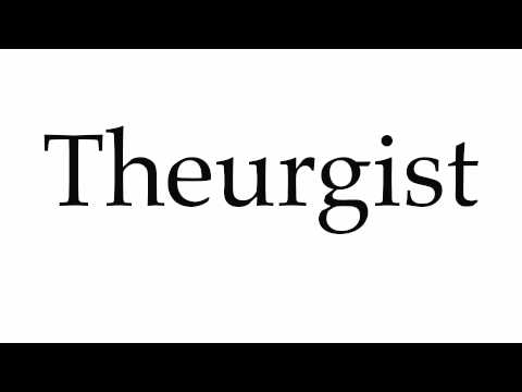 How to Pronounce Theurgist