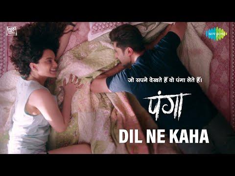 Panga | Dil Ne Kaha | Kangana Ranaut | Jassie Gill | Asees Kaur | Javed A | Shankar Ehsan Loy