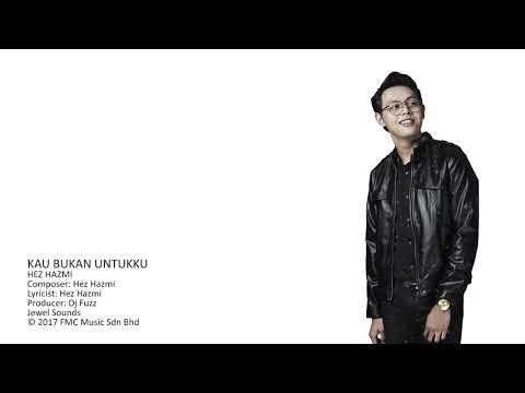Hez Hazmi - Kau Bukan Untukku (Official Lyric Vide ...