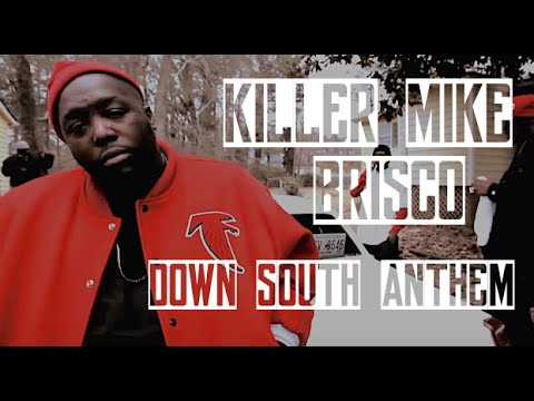 Killer Mike, Brisco, Savvion - Down South Anthem