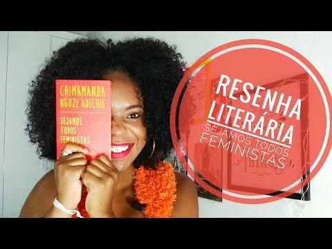 SEJAMOS TODOS FEMINISTAS - CHIMAMANDA N. ADICHE [RESENHA LITERARIA]