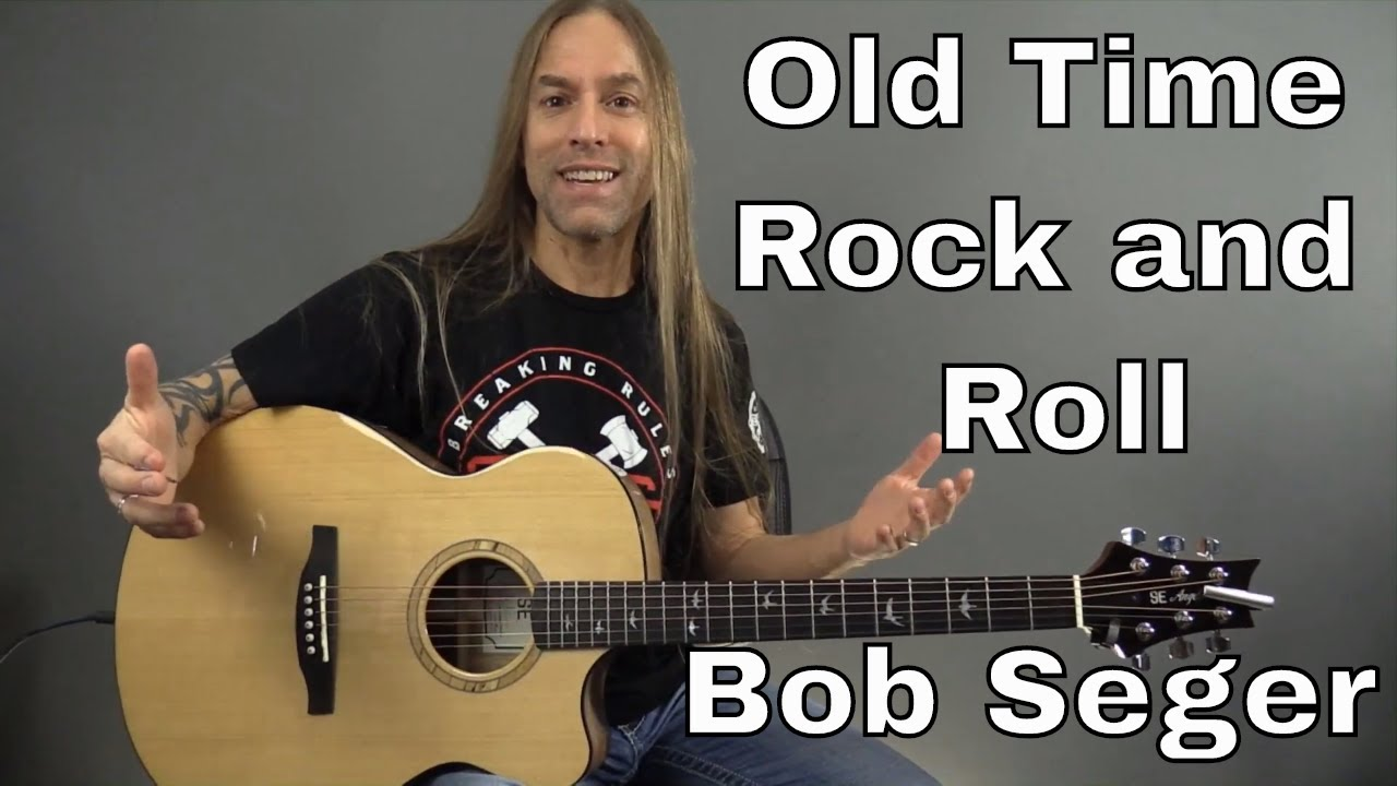 Learn How to Play Old Time Rock and Roll by Bob Seger – Guitar Lesson (Guitar Cover) by Steve Stine