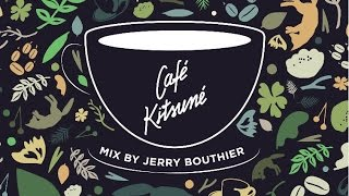Nonton Café Kitsuné Mix by Jerry Bouthier (Full Mix) 2016 Film Subtitle Indonesia Streaming Movie Download