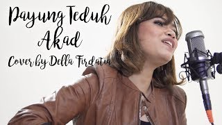 Video Payung Teduh - Akad | Cover By Della Firdatia MP3, 3GP, MP4, WEBM, AVI, FLV Maret 2018