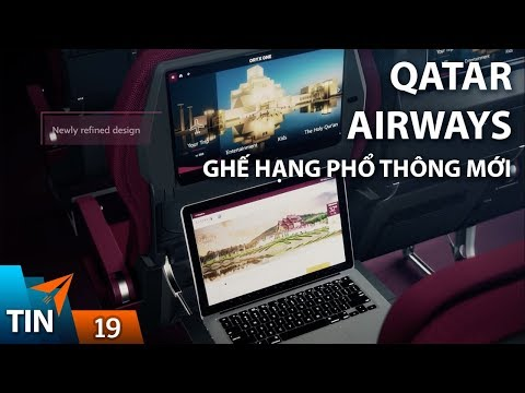 TIN MÁY BAY #19: Qatar Airways giới thiệu ghế hạng phổ thông mới | Yêu Máy Bay - Thời lượng: 6 phút, 16 giây.