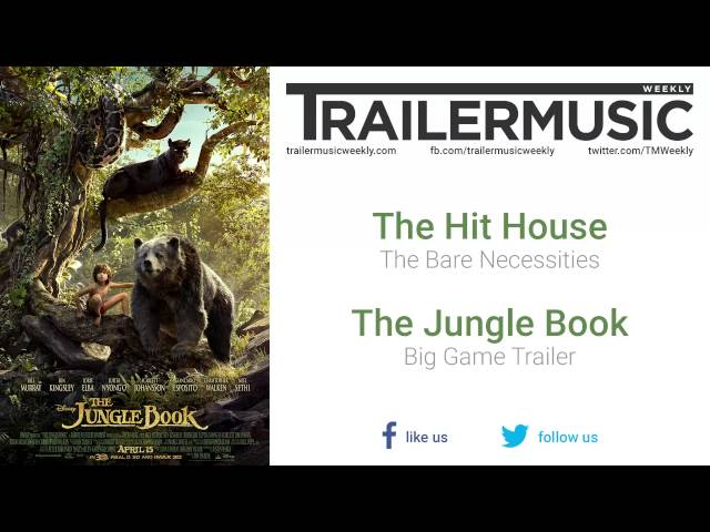 The jungle book big game trailer music 3 the hit house the for Jungle house music