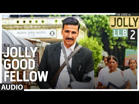 Jolly Good Fellow Full Audio Song | Jolly LLB 2 |