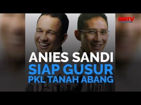 Anies-Sandi Siap Gusur PKL Tanah Abang