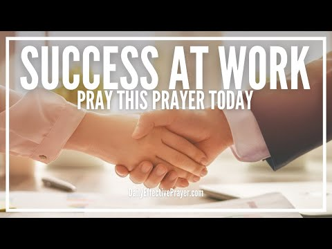 Prayer For Success At Work - Job Success, Favor and Promotion