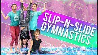FUNNY SLiP-N-SLiDE GYMNASTiCS CHALLENGE! (ft. Hayley & Annie LeBlanc from Bratayley)
