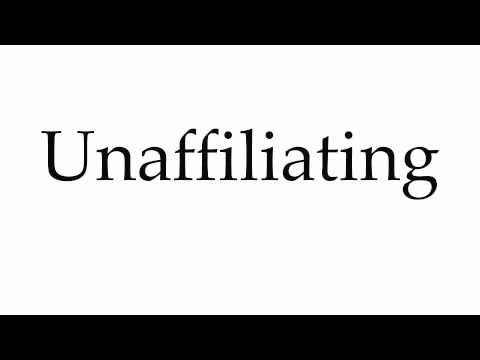 How to Pronounce Unaffiliating