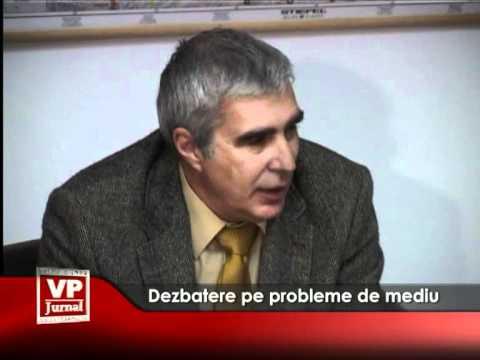 Dezbatere pe probleme de mediu