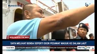 Video Kapten Kapal: Saya Melihat Ekor Pesawat Masuk Laut, Air Naik, Lalu Ada Ledakan MP3, 3GP, MP4, WEBM, AVI, FLV Januari 2019
