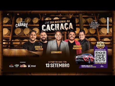 Live Cachaça Cabaré | Leonardo, Jorge e Mateus, Bruno e Marrone - Dia Nacional Da Cachaça