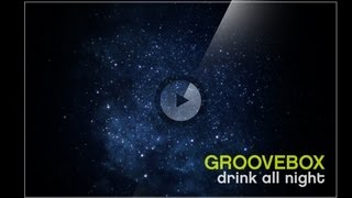 GrooveBox - Drink All Night (lyrics video)