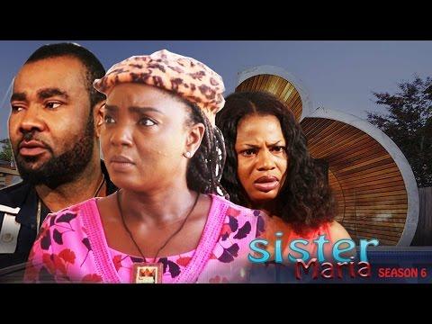 Sister Maria Season 6  - 2016 Latest Nigerian Nollywood Movie
