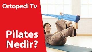 Pilates Nedir - Ortopedik Bilgi