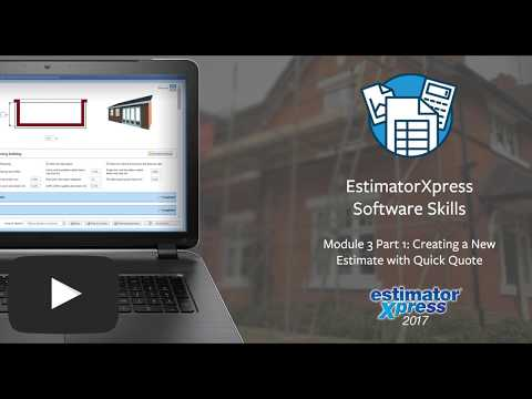 EstimatorXpress Software Skills - Module 3 Part 1 - Estimating with Quick Quote