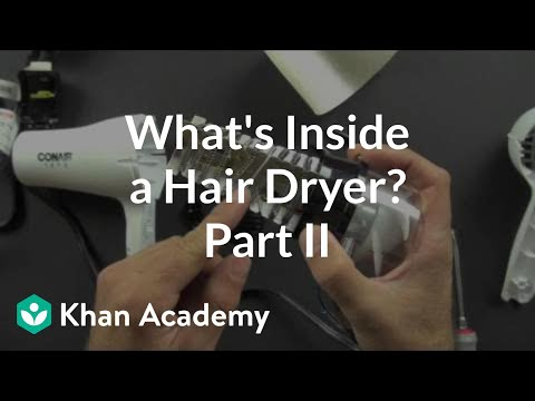 what is inside a hair dryer 2 of 2 video khan academy