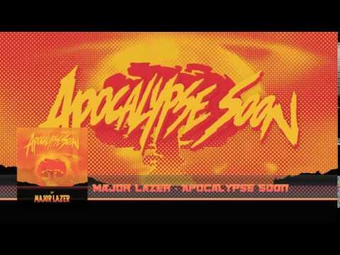 Major Lazer - Apocalypse Soon
