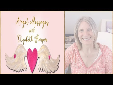 Love messages - Angel Card Reading MAY 20-26 with Elizabeth Harper