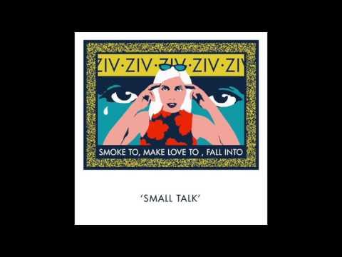 ZIV - Smalltalk (ft. Chris O'Neal)