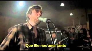 How He Loves(me Ama)   John Mark McMillan   Legendado