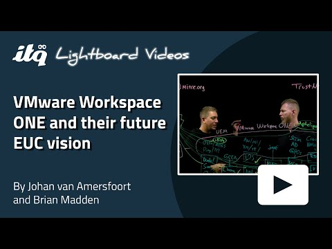 Johan Van Amersfoort And Brian Madden Explain VMware Workspace ONE And Their Future EUC Vision
