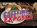 Caffeine: the TRUTH EXPOSED