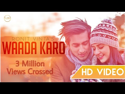 Waada Karo Full Video Song | Ronit Vinta