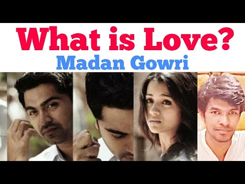 What is Love | Tamil | Madan Gowri | MG