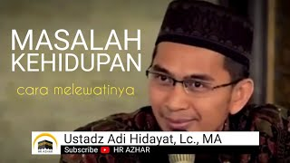 Video Mengatasi MASALAH HIDUP, begini caranya 😊 - oleh Ustadz Adi Hidayat MP3, 3GP, MP4, WEBM, AVI, FLV Mei 2019
