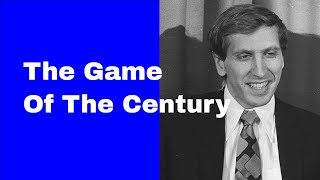 Bobby Fischer's The Game of the Century
