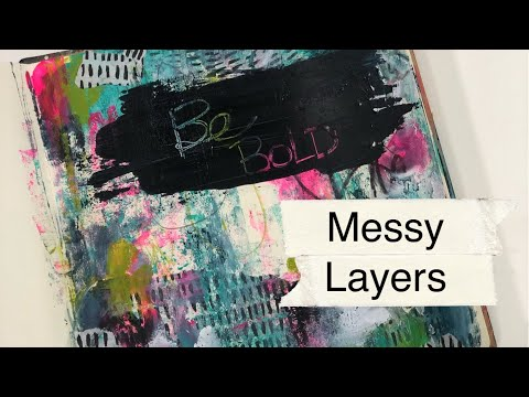 Messy Layers And Bold Marks