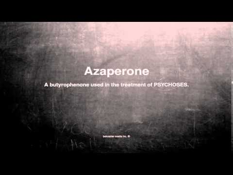 Medical vocabulary: What does Azaperone mean