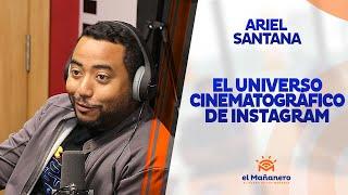 Ariel Santana – El universo cinematográfico de Instagram