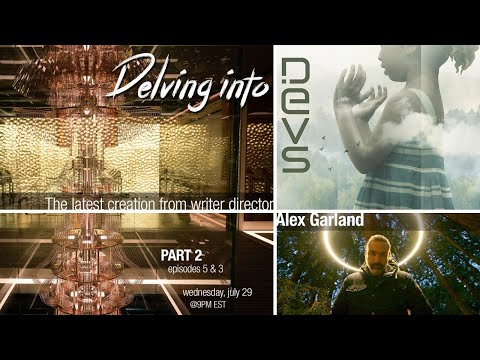 Delving into Alex Garland's DEVS - Part 4: episodes 5 and 6