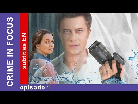 Crime in Focus - Episode 1. Russian TV series. Detective Story. English Subtitles. StarMedia