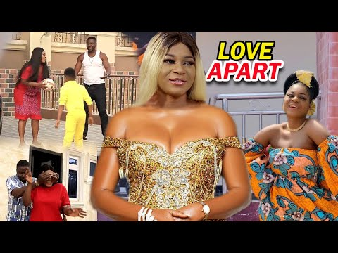 Love Apart COMPLETE MOVIE - Destiny Etiko 2020 Latest Nigerian Nollywood Movie