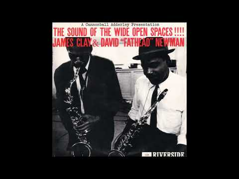 "James Clay & David ""Fathead"" Newman – The Sound Of The Wide Open Spaces !!!!"