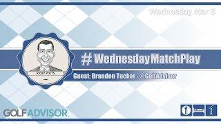 #WednesdayMatchPlay with Brandon Tucker from Golf Advisor