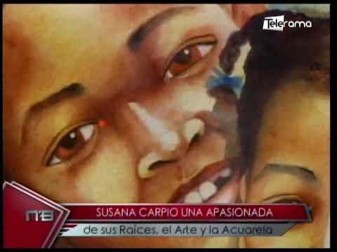 Susana Carpio una apasionada de sus raíces, el arte y la acuarela