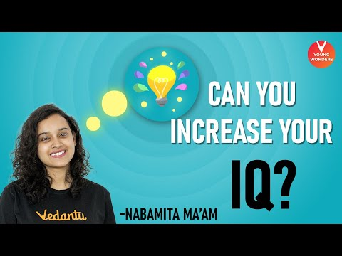 Can you increase your IQ? 💡 by Nabamita ma'am   Intelligence   How to become Smarter ?