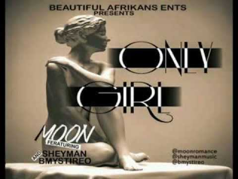 Moon - Only Girl Feat Sheyman & Bmysterio
