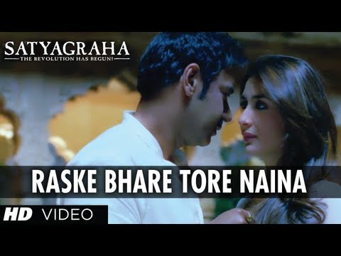 Raske Bhare Tore Naina Video – Satyagraha (2013) Hd Video Download