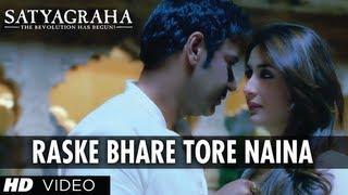 Raske Bhare Tore Naina - Song Video - Satyagraha