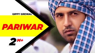 Gippy Grewal Pariwar Official Video Brand New Punjabi Song Full HD | Punjabi Songs | Speed Records