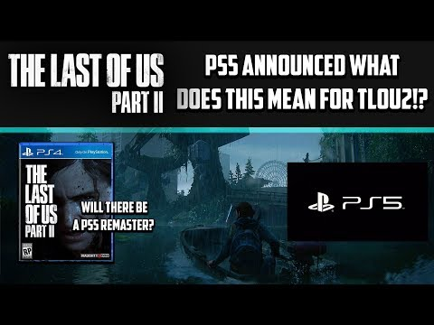 THE LAST OF US 2 - PS5 OFFICIALLY ANNOUNCED! Will There Be a Remaster For TLOU2? NO Here's Why...